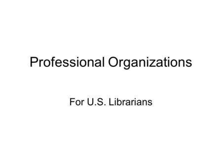 Professional Organizations For U.S. Librarians. American Association of Law Libraries.