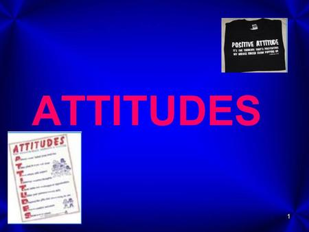 1 ATTITUDES. 2 WHAT IS ATTITUDE? 3 Attitudes is a positive or negative evaluation of an objects, people, or ideas. Beliefs are pieces of information.