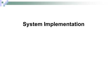 System Implementation. © 2011 Pearson Education, Inc. Publishing as Prentice Hall 2 Chapter 13 FIGURE 13-1 Systems development life cycle with the implementation.
