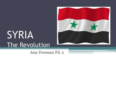 SYRIA The Revolution Amy Freeman Pd. 2 Syria Demographics Population(as of 2009): 21 million Major Ethnic Groups: Arabs(90%), Kurds(9%), Armenians,