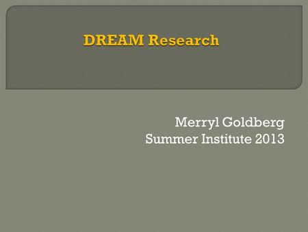 Merryl Goldberg Summer Institute 2013.  Kids who CARE about learning,