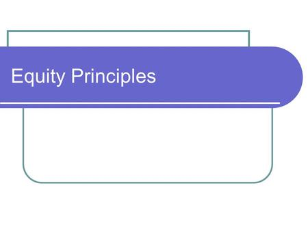 Equity Principles. Educational Equity A strategy designed to provide differentiated educational responses to students who are different in important ways.