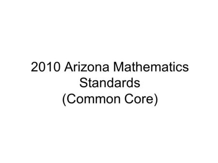 2010 Arizona Mathematics Standards (Common Core).