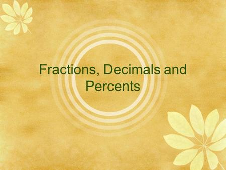Fractions, Decimals and Percents. Pre-Skill Check 0.67 4.5 201.53 0.379 8.04 Write each phrase as a decimal in numerical form. 1.Sixty-seven hundredths.