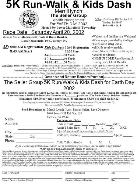 Merrill lynch The Seiler Group Wealth Management For EARTH DAY 2002 Hosted by Lower Makefield Township 5K Run-Walk & Kids Dash Race Date : Saturday April.