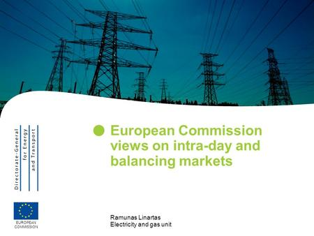 European Commission views on intra-day and balancing markets