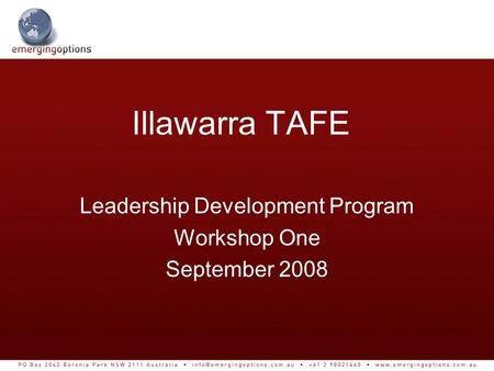Illawarra TAFE Leadership Development Program Workshop One September 2008.