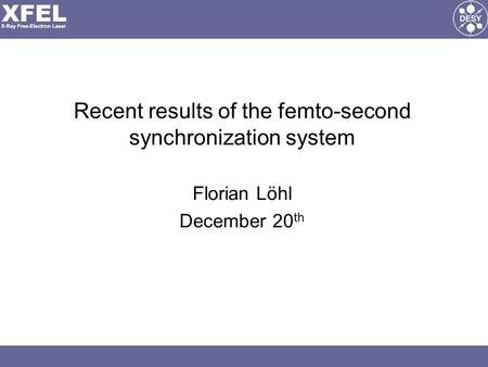 Recent results of the femto-second synchronization system