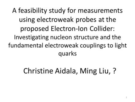 A feasibility study for measurements using electroweak probes at the proposed Electron-Ion Collider: Investigating nucleon structure and the fundamental.