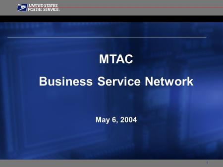 1 MTAC Business Service Network May 6, 2004. 2 Business Service Network Build strong customer relationships by providing superior service, communications,