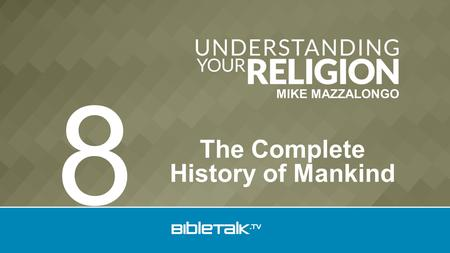 MIKE MAZZALONGO The Complete History of Mankind 8.
