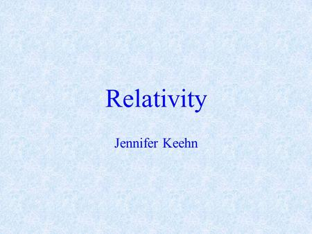 "Relativity Jennifer Keehn. ""I want to know how God created this world. I am not interested in this or that phenomena, in the spectrum of this or that."