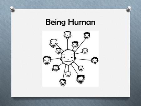 Being Human. Watch Video:  O How does this story show what it means to be human?