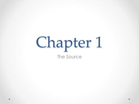 Chapter 1 The Source. Make & Create Proofs of God's Existence Aristotle o First Cause o Grand Designer o Prime Mover o Necessary Being/First Thinker.