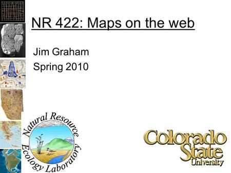 NR 422: Maps on the web Jim Graham Spring 2010. Computer Networks 2 or more computers connected together Typically a: –Client: requests and receives data.