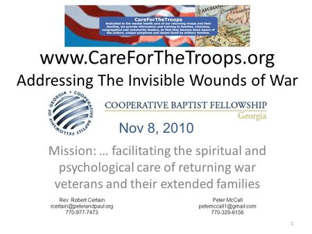 Www.CareForTheTroops.org Addressing The Invisible Wounds of War Mission: … facilitating the spiritual and psychological care of returning war veterans.