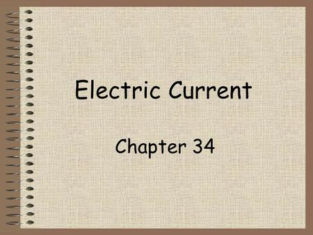 Electric Current Chapter 34 A charged object has charges with potential energy. A difference in potential energy causes the charges to flow from places.