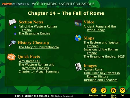 Chapter 14 – The Fall of Rome Section Notes Fall of the Western Roman Empire The Byzantine Empire Video Ancient Rome and the World Today History Close-up.
