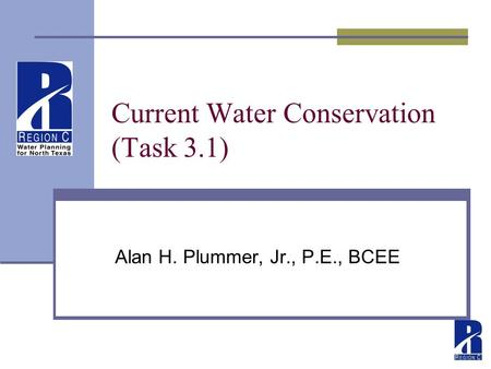 Current Water Conservation (Task 3.1) Alan H. Plummer, Jr., P.E., BCEE.