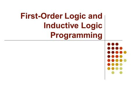 First-Order Logic and Inductive Logic Programming.