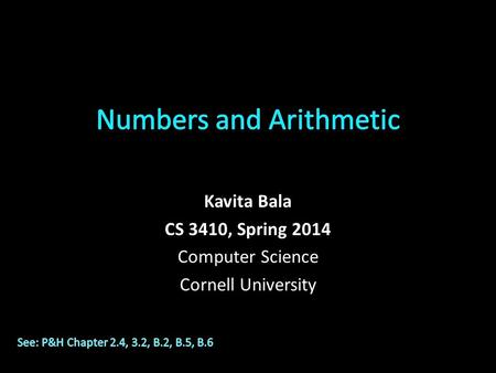Kavita Bala CS 3410, Spring 2014 Computer Science Cornell University.