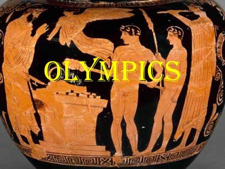 Olympics. Ancient Greece Greeks were very competitive and very health conscious Palaestra- work out area in each polis. Only men were allowed. Also a.