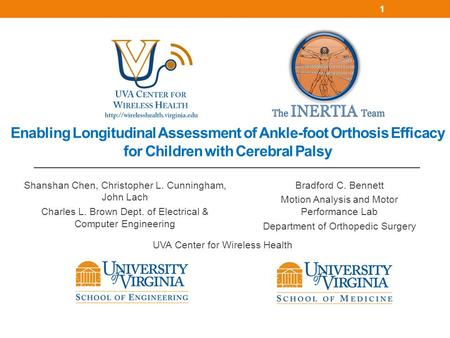 Enabling Longitudinal Assessment of Ankle-foot Orthosis Efficacy for Children with Cerebral Palsy Shanshan Chen, Christopher L. Cunningham, John Lach Charles.