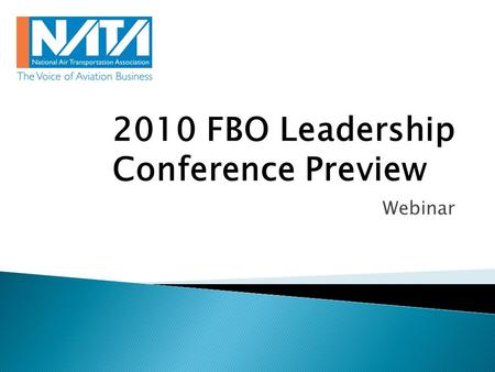 Webinar 2010 FBO Leadership Conference Preview.
