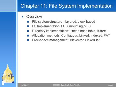 Page 112/7/2015 CSE 30341: Operating Systems Principles Chapter 11: File System Implementation  Overview  File system structure – layered, block based.