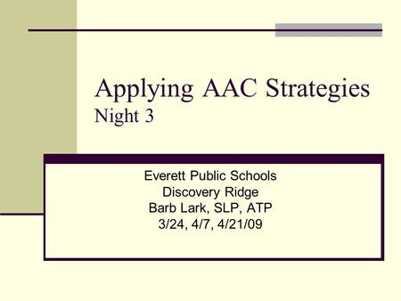 Applying AAC Strategies Night 3