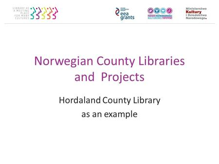 Norwegian County Libraries and Projects Hordaland County Library as an example.