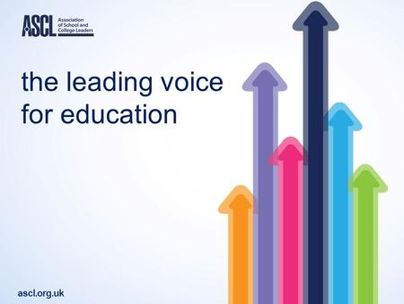 The leading voice for education ascl.org.uk. How to Grow Capacity and Meet the Challenges Ahead West Midlands Regional Sponsor and MAT Conference Leading.