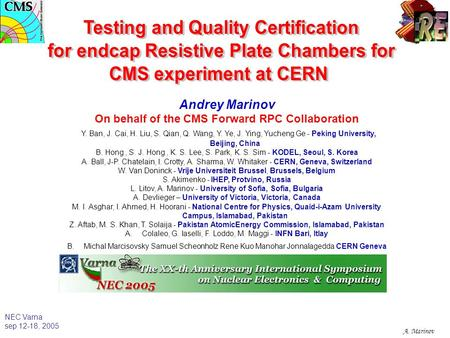NEC Varna sep 12-18, 2005 A. Marinov Andrey Marinov On behalf of the CMS Forward RPC Collaboration Y. Ban, J. Cai, H. Liu, S. Qian, Q. Wang, Y. Ye, J.