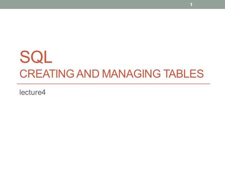 SQL CREATING AND MANAGING TABLES lecture4 1. Database Objects ObjectDescription TableBasic unit of storage; composed of rows and columns ViewLogically.