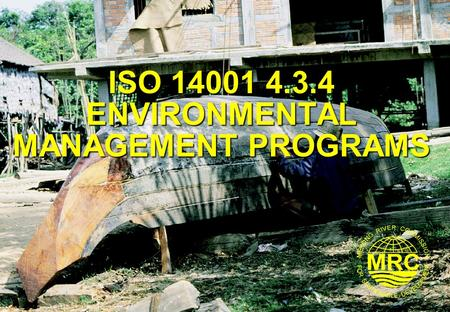 ISO 14001 4.3.4 ENVIRONMENTAL MANAGEMENT PROGRAMS.