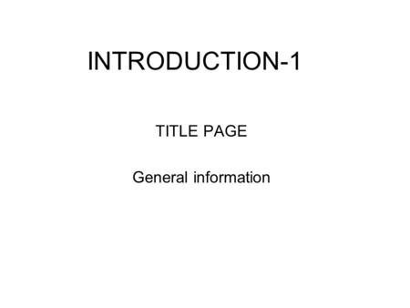 "INTRODUCTION-1 TITLE PAGE General information. HABITAT-2 What is this organism's habitat? Where is it located geographically? In what ""Biome"" can this."