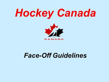 Hockey Canada Face-Off Guidelines.