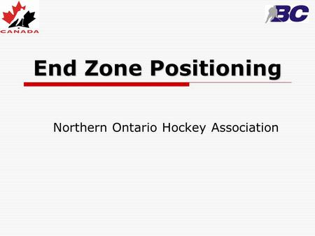 End Zone Positioning Northern Ontario Hockey Association.