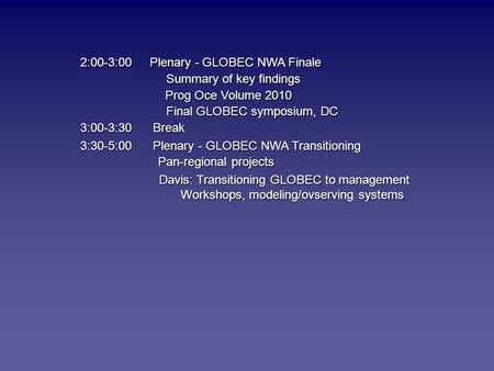 2:00-3:00 Plenary - GLOBEC NWA Finale Summary of key findings Summary of key findings Prog Oce Volume 2010 Prog Oce Volume 2010 Final GLOBEC symposium,