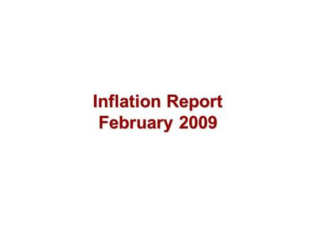 Inflation Report February 2009. Output and supply.