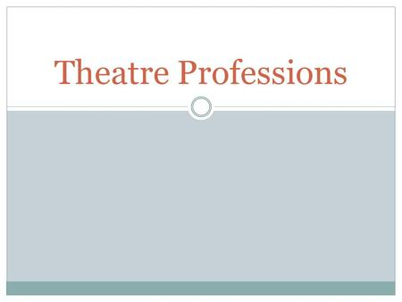 Theatre Professions.
