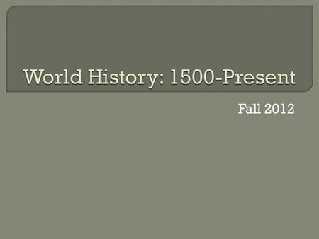 Fall 2012.  Objectives  Welcome PowerPoint  Class Instructions  Pre-Test  Textbook  History Activity.