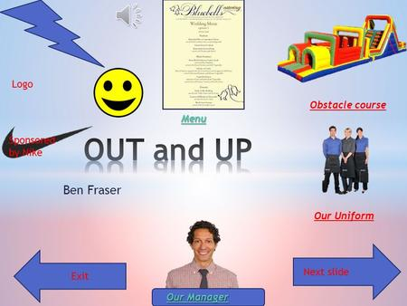 Ben Fraser Exit Next slide Our Uniform Obstacle course Our Manager Our Manager Menu Logo Sponsored by Nike.