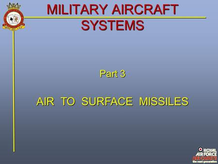 MILITARY AIRCRAFT SYSTEMS Part 3 AIR TO SURFACE MISSILES.