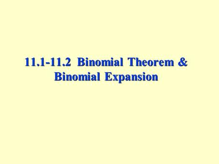 Binomial Theorem & Binomial Expansion