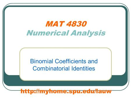 MAT 4830 Numerical Analysis Binomial Coefficients and Combinatorial Identities