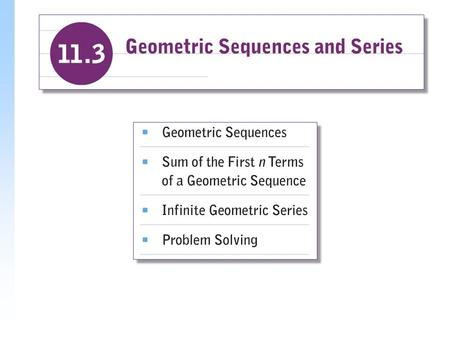 Example Solution For each geometric sequence, find the common ratio. a)  2,  12,  72,  432,... b) 50, 10, 2, 0.4, 0.08,... SequenceCommon Ratio.