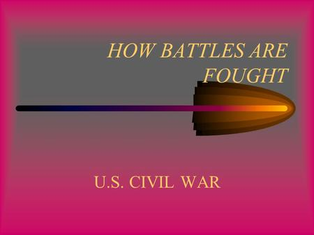 HOW BATTLES ARE FOUGHT U.S. CIVIL WAR PRE-BATTLE FORMATION OF DEFENSES SCOUTING.