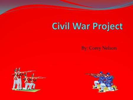 By: Corey Nelson When did the Civil War occur? The Civil War occurred in April 12, 1861 and ended in June 23, 1865.