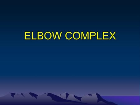 ELBOW COMPLEX. Elbow Complex Type of joint: Hinge joint. Uniaxial. Function: Antebrachium extension and flexion. Antebrachium supination and pronation.